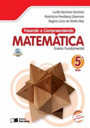 Fazendo e Compreendendo Matemática 5º Ano - 4ª Edição