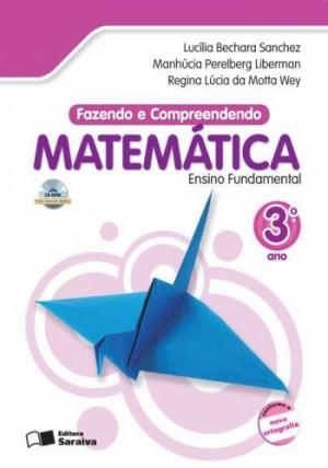 Fazendo e Compreendendo Matemática 3º Ano - 4ª Edição