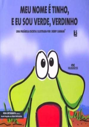 Meu nome é Tinho, e eu sou verde verdinho
