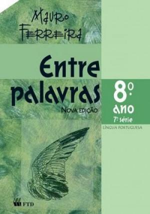 Entre Palavras - Português 8. Ano