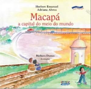 MACAPA - A CAPITAL DO MEIO DO MUNDO