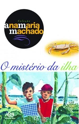 O Mistério da Ilha - Coleção Ana Maria Machado