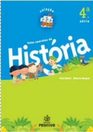 História - Pelos Caminhos da História - 4A/5º Ano
