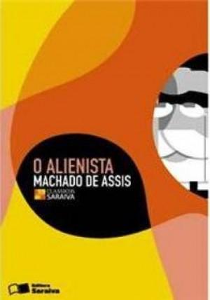 Alienista, O - Coleção Clássicos Saraiva