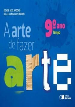 Arte de Fazer Arte 9º Ano - 4ª Edição