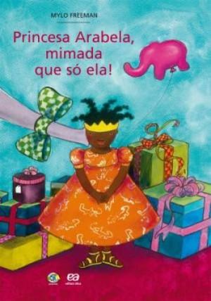 Princesa Arabela, Mimada Que só Ela!