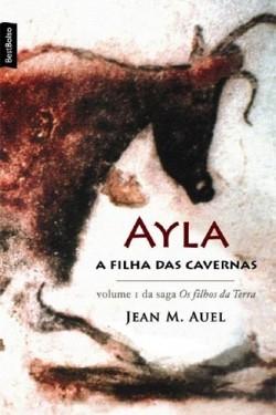 Ayla - A Filha Das Cavernas - Volume I