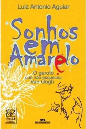 Sonhos em Amarelo O Garoto Que Não Esqueceu Van Gogh