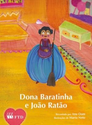 Dona Baratinha e João Ratão -Coleção Histórias de Encantar