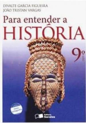 Para Entender a História 9º Ano