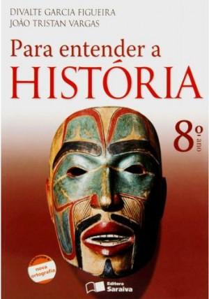 Para Entender a História 8º Ano