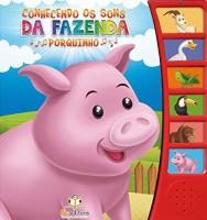 Conhecendo os Sons da Fazenda - Porquinho