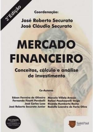 Mercado Financeiro - Conceitos, Cálculo e Análise de Investi mento