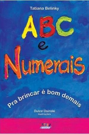 ABC e Numerais - Para Brincar é Bom Demais