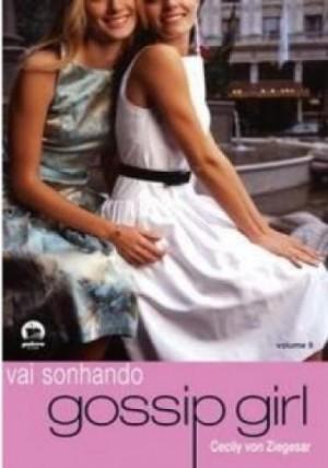 Gossip Girl 9 - Vai sonhando