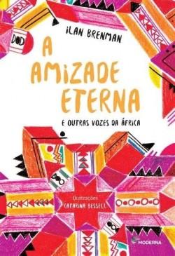 A Amizade Eterna e Outras Vozes da Africa