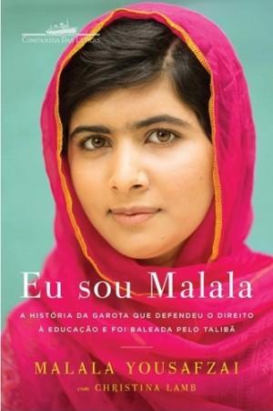 Eu Sou Malala - A História da Garota Que Defendeu o Direito