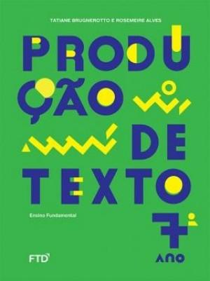Produção de Textos 7º Ano - 1ª Edição