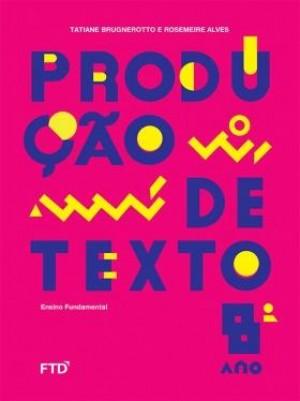 Produção de Textos 8º Ano - 1ª Edição