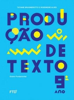 Produção de Textos 9º Ano - 1ª Edição