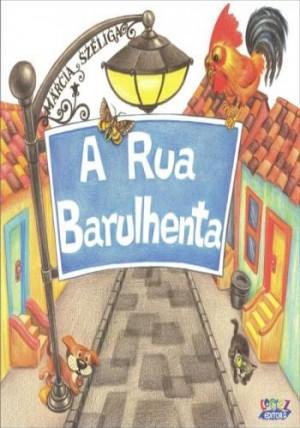 Rua Barulhenta, A