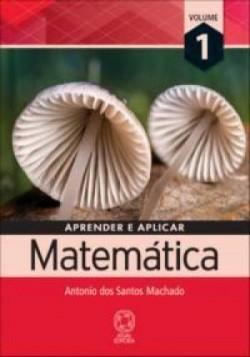 Aprender e Aplicar Matemática 1 - 1ª Edição