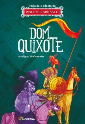Dom Quixote de Miguel Cervantes Tradução e Adaptação Walcyr Carrasco