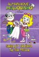 Almanaque Maluquinho - Shirley Valério Tá na moda