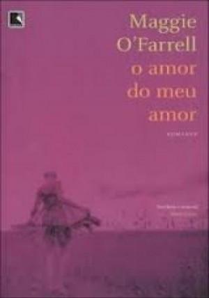 Amor do Meu Amor, O