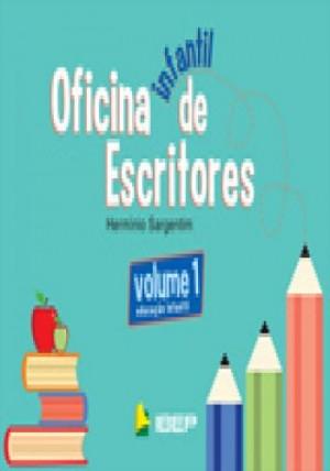 Oficina de Escritores Infantil  Volume 1 - 1ª Edição