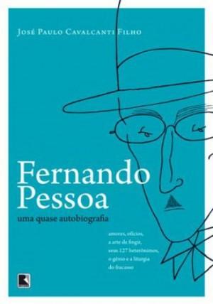 Fernando Pessoa Uma Quase Autobiografia