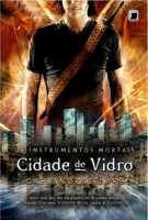 Instrumentos Mortais Volume 3 - Cidade de Vidro