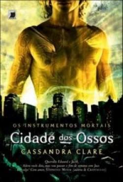 Instrumentos Mortais Volume 1 - Cidade Dos Ossos