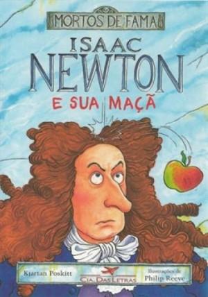 Isaac Newton e Sua Maça - Coleção Mortos de Fama