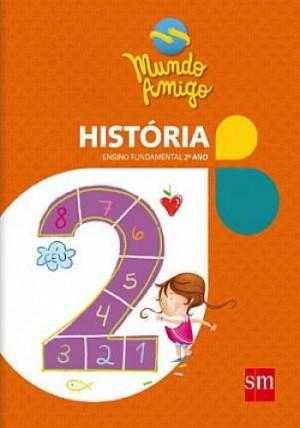 Mundo Amigo História 2º Ano - 2ª Edição