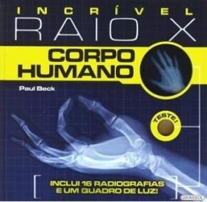 Incrível Raio-X - Corpo Humano