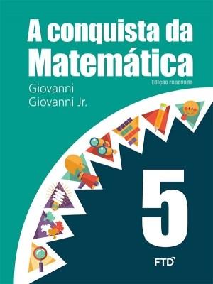 A Conquista da Matemática 5º Ano - Edição Renovada