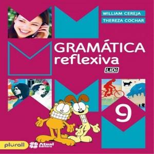 Gramática Reflexiva 9º Ano - 4ª Edição