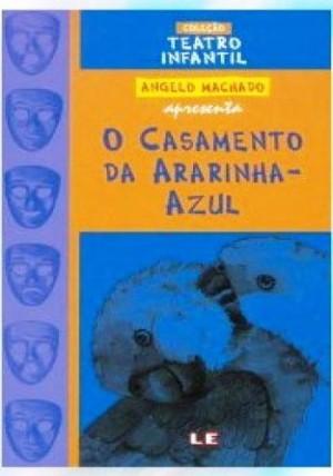 Casamento da Ararinha-azul, O - Col. Teatro Infantil