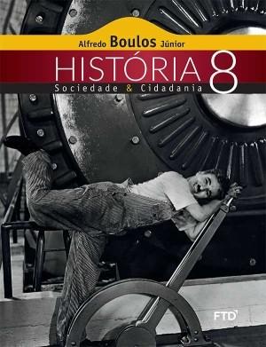 História, Sociedade & Cidadania 8º Ano - 3ª Edição