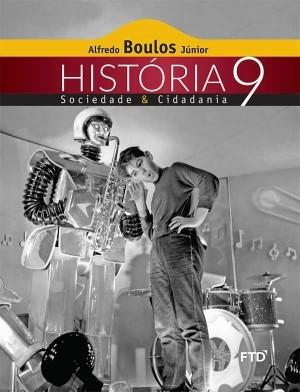 História, Sociedade & Cidadania 9º Ano - 3ª Edição