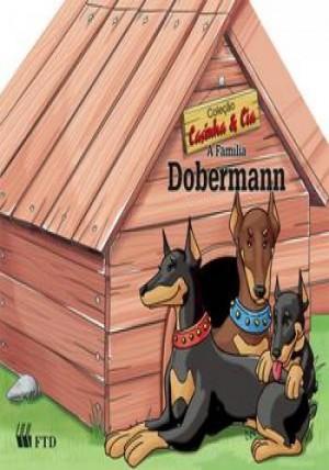 Casinha & Cia - A Família Dobermann