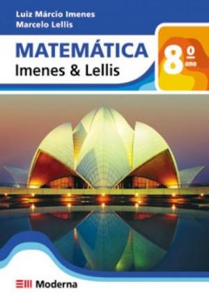 Matemática Imenes e Lellis 8º Ano - 1ª Edição