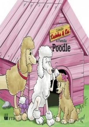 Casinha & Cia - A Família Poodle