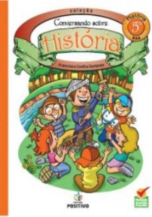 História - Conversando sobre História - 5º Ano
