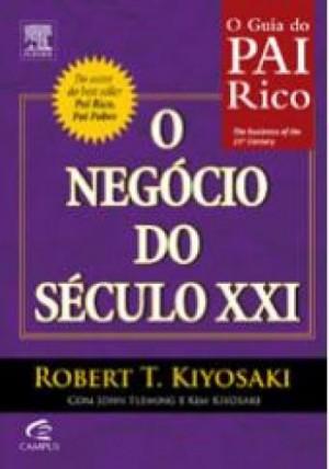 Guia do Pai Rico - O Negócio do Século XXI
