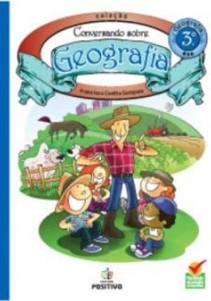 Geografia - Conversando sobre Geografia - 3º Ano
