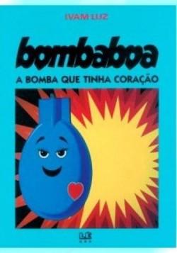 Bombaboa - A bomba que tinha coração