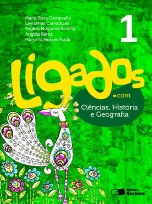 Ligados.com Ciências, História e Geografia 1º Ano - 1ª Ed.