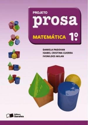 Projeto Prosa Matemática 1º Ano - 3ª Edição